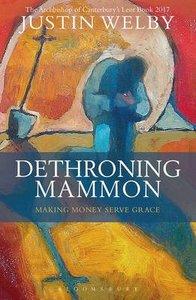 Dethroning Mammon: Making Money, Serve Grace