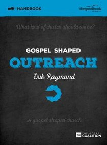 Gospel Shaped Outreach (Handbook)