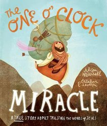 The One Oclock Miracle (Tales That Tell The Truth Series)