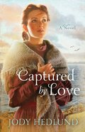 Captured By Love (#03 in Michigan Brides Collection Series)
