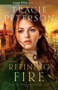Refining Fire (Large Print) (#02 in Brides Of Seattle Series)