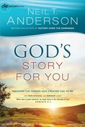 Gods Story For You : Discover the Person God Created You to Be (Bible Story) (#01 in Victory Series)