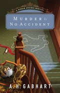 Murder is No Accident (#03 in Hidden Springs Mysteries Series)