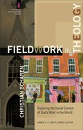 Fieldwork in Theology (Church & Modern Culture Series)