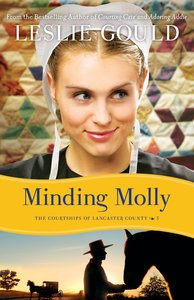 Cocl #03: Minding Molly (#03 in The Courtships Of Lancaster County Series)