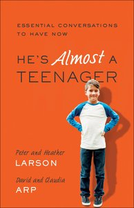 Hes Almost a Teenager: Essential Conversations to Have Now