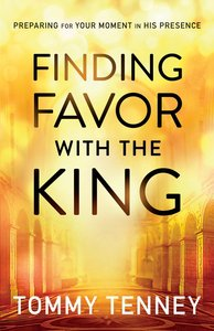 Finding Favor With the King (Repackaged)