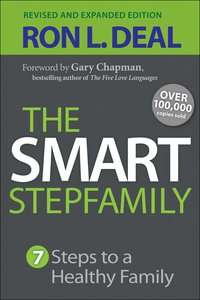 The Smart Step-Family: Seven Steps to a Healthy Family (& Expanded Edition)