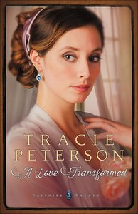 Love Transformed (Large Print) (#03 in Sapphire Brides Series)