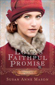 Loves Faithful Promise (#3 in Courage To Dream Series)