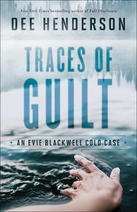 Traces of Guilt (#01 in Evie Blackwell Cold Case Series)