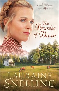 The Promise of Dawn (Large Print) (#01 in Under Northern Skies Series)