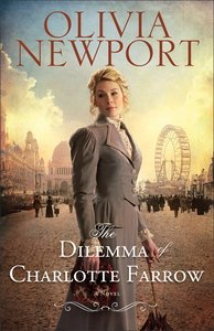 The Dilemma of Charlotte Farrow (#02 in Avenue Of Dreams Series)