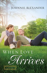When Love Arrives (#2 in Misty Willow Series)