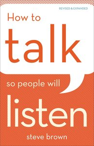 How to Talk So People Will Listen (& Expanded Edition)