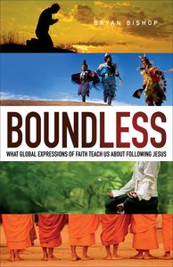 Boundless: What Global Expressions of Faith Teach Us About Following Jesus