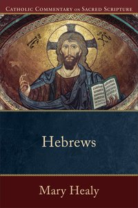 Hebrews (Catholic Commentary On Sacred Scripture Series)