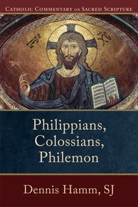 Philippians, Colossians, Philemon (Catholic Commentary On Sacred Scripture Series)