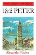 1 & 2 Peter (Geneva Series Of Commentaries)