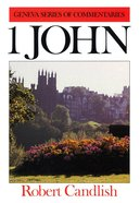 1 John (Geneva Series Of Commentaries)