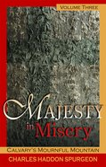 Calvarys Mournful Mountain (#03 in Majesty In Misery Series)