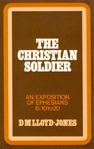 Ephesians 6:10-20: Christian Soldier