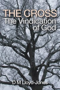 The Cross: The Vindication of God