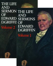 The Life and Sermons of Edward Griffin (2 Vol)
