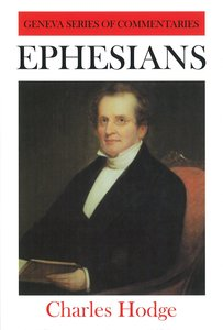 Ephesians (Geneva Series Of Commentaries)