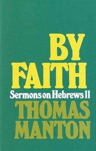 By Faith: Sermons on Hebrews 11