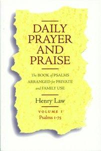 Daily Prayer and Praise (Vol 1)