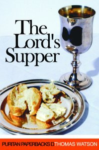 The Lords Supper (Puritan Paperbacks Series)