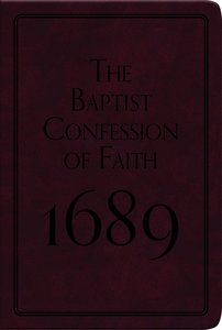 The Baptist Confession of Faith (1689) (Pocket Puritans Series)