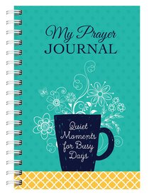 My Prayer Journal: Quiet Moments For Busy Days
