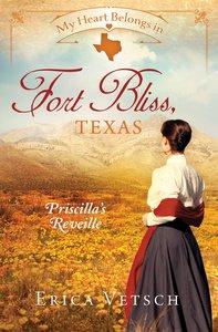 In Fort Bliss, Texas - Priscillas Reveille (#01 in My Heart Belongs Series)