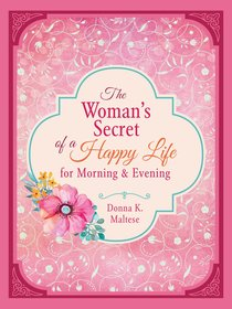 The Womans Secret of a Happy Life For Morning & Evening