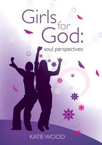 Girls For God: Soul Perspectives
