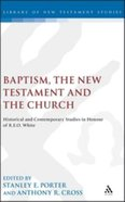 Baptism, the New Testament and the Church (Journal For The Study Of The New Testament Supplement Series)