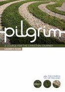 A Course For the Christian Journey (Leaders Guide) (Pilgrim Course)