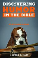 Discovering Humor in the Bible: An Explorers Guide