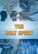 Tell Me More About the Holy Spirit (Tell Me More About... Series)