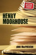 Henry Moorhouse (Classic Biography Series)