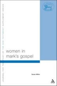 Women in Marks Gospel (Journal For The Study Of The New Testament Supplement Series)