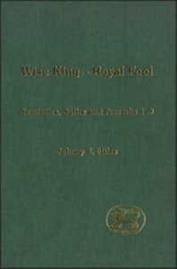 Wise King, Royal Fool (Journal For The Study Of The Old Testament Supplement Series)