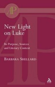 New Light on Luke (Journal For The Study Of The New Testament Supplement Series)
