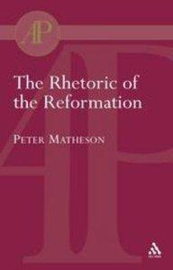 The Rhetoric of the Reformation