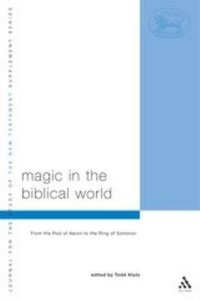 Magic in the Biblical World (Journal For The Study Of The New Testament Supplement Series)