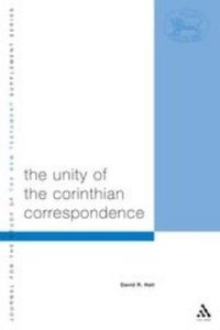 The Unity of the Corinthian Correspondence (Journal For The Study Of The New Testament Supplement Series)