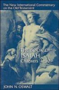 Book of Isaiah, the Chapters 1-39 (New International Commentary On The Old Testament Series)