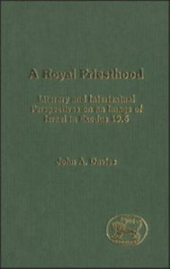 A Royal Priesthood (Journal For The Study Of The Old Testament Supplement Series)